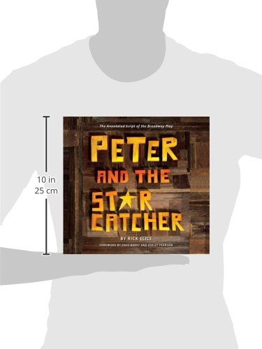 Peter and the Starcatcher (Introduction by Dave Barry and Ridley Pearson): The Annotated Script of the Broadway Play (Peter and the Starcatchers)