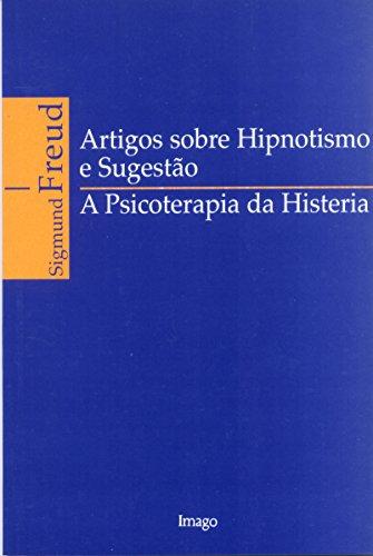 Artigos sobre hipnotismo e sugestão: A psicoterapia da histeria