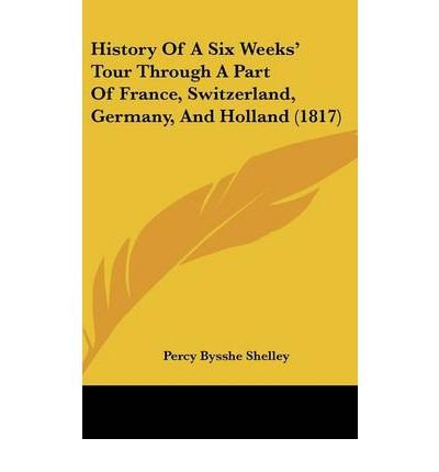 Download History Of A Six Weeks' Tour Through A Part Of France, Switzerland, Germany, And Holland (1817)(Hardback) - 2009 Edition pdf