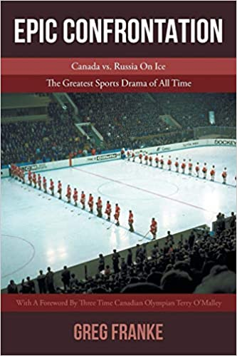 The Greatest Sports Drama of All-Time Canada vs Epic Confrontation Russian on Ice