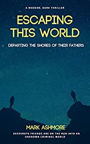 Escaping This World: Departing The Shores of Their Fathers