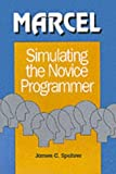 MARCEL : Simulating the Novice Programmer, Spohrer, James C., 0893917656