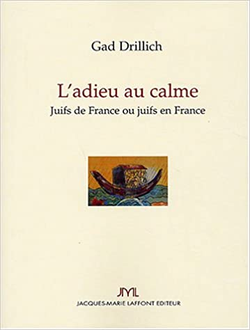 Livre L'adieu au calme : Juifs de France ou juifs en France pdf epub