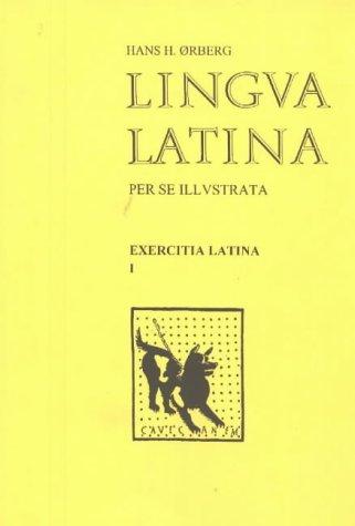 Lingua Latina: Exercitia Latina (Latin Edition)