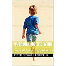 Outrunning The Wind: Stories Of A Metis Boy's Childhood