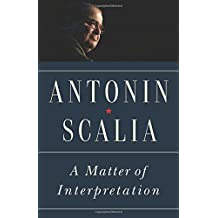 A Matter of Interpretation: Federal Courts and the Law - New Edition