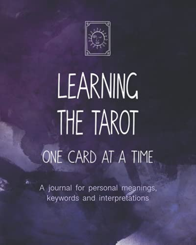 Learning the Tarot One Card at a Time: A journal