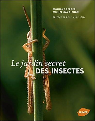 En ligne téléchargement gratuit Le jardin secret des insectes epub, pdf