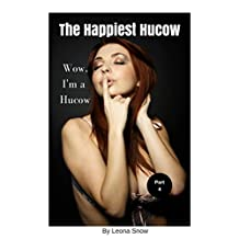 The Happiest Hucow Part 4: Wow, I'm a Hucow!