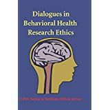 Dialogues in Behavioral Health Research Ethics