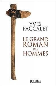 Le grand roman des hommes par Yves Paccalet