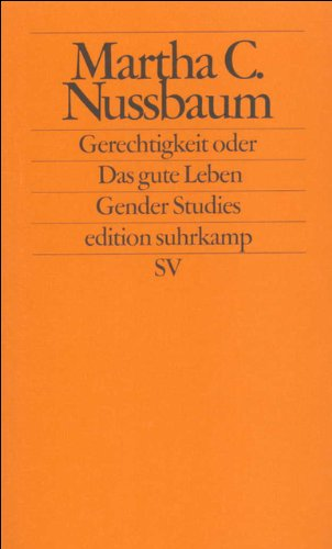Gerechtigkeit oder Das gute Leben (edition suhrkamp) Taschenbuch – 21. Dezember 1998 Herlinde Pauer-Studer Martha C. Nussbaum Ilse Utz Suhrkamp Verlag