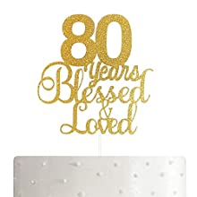 ALPHA K 80th Birthday/Anniversary Cake Topper – 80 Years Blessed & Loved Cake Topper with Gold Glitter