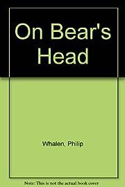 On Bear's Head por Philip Whalen