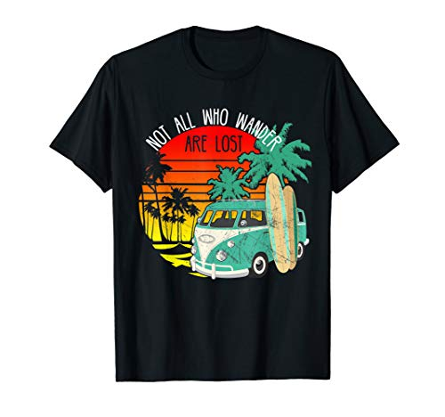 Not All Who Wander Are Lost Surf Beach Van T-Shirt (Hippy Van)