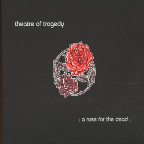 Rose for the Dead by Theatre Of Tragedy (1997-03-15) (Theatre Of Tragedy A Rose For The Dead)