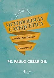 Metodologia catequética: Caminhos para iluminar e comunicar a fé