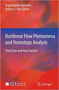 Book Nonlinear Flow Phenomena and Homotopy Analysis: Fluid Flow and Heat Transfer