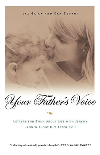 Your Father's Voice: Letters for Emmy About Life with Jeremy-and Without Him After 9/11