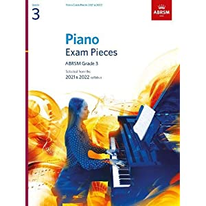 Piano Exam Pieces 2021 & 2022, ABRSM Grade 3: Selected from the 2021 & 2022 syllabus (ABRSM Exam Pieces)Sheet music – 9 July 2020