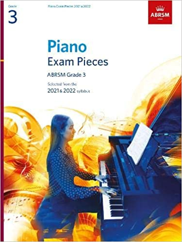 ABRSM Grade 3 Selected from the 2021 /& 2022 syllabus Piano Exam Pieces 2021 /& 2022