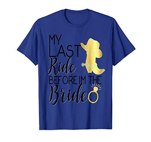 Bride Shirt Last Ride Cowgirl Boot Wedding Bachelorette Hen