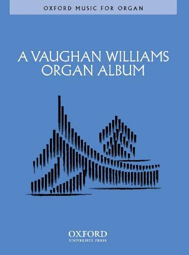 A Vaughan Williams Organ Album (Oxford Music for Organ) PDF