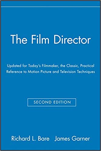 the film director updated for todays filmmaker the classic practical reference to motion picture and television techniques