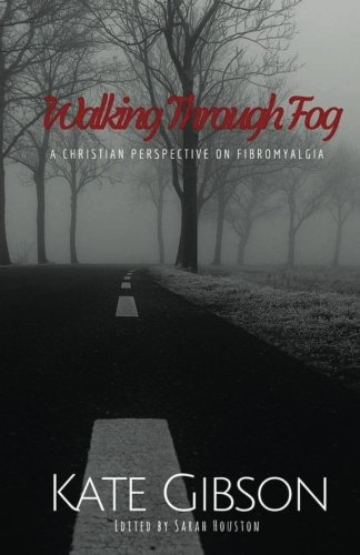 Walking Through Fog: A Christian Perspective on Fibromyalgia ebook
