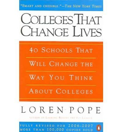 Colleges That Change Lives: 40 Schools That Will Change the Way You Think About Colleges by Loren Pope (2008-05-22)