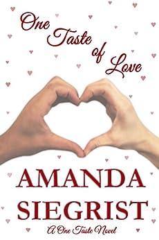 One Taste of Love (A One Taste Novel Book 2) by [Siegrist, Amanda]