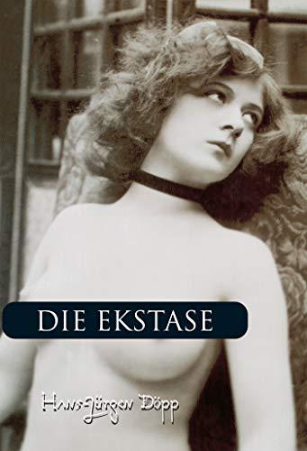 Die ekstase (German Edition) por Hans-Jürgen Döpp