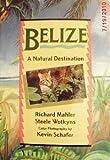 Belize, Richard Mahler and Steele Wotkyns, 1562610112