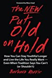 img - for The New Put Old on Hold: How You Can Stay Youthful Longer and Live the Life You Really Want -- Even When Tradition Says You Can't (or Shouldn't) book / textbook / text book
