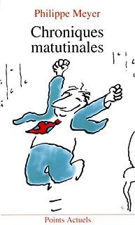 Chroniques matutinales, Meyer, Philippe