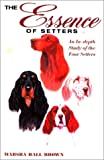 The Essence of Setters, Marsha Hall Brown, 0944875556