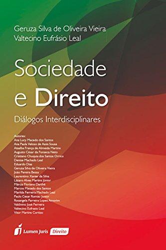 Sociedade E Direito Dialogos Interdisciplinares Geruza Silva De Oliveira E Valtecino Eufrasio Leal 9788584409327 Amazon Com Books