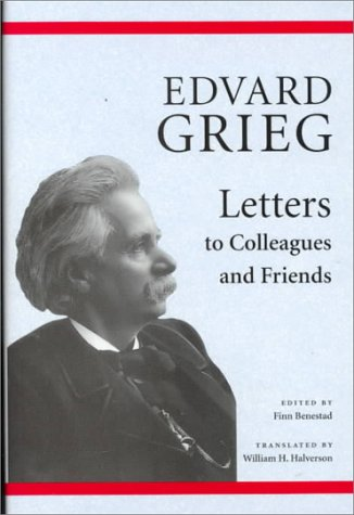 Download Edvard Grieg: Letters to Colleagues and Friends PDF ePub fb2 book