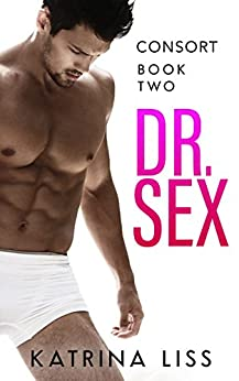 Consort (Dr Sex Series Book 2) by [Liss, Katrina]