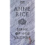 Anne Rice: Birth of a Vampire