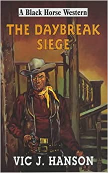 The Daybreak Siege (Black Horse Western)