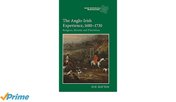 the anglo irish experience 1680 1730 hayton d w