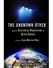 The Unknown Other: and the Existential Proposition of Alien Contact
