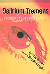 Delirium Tremens: Stories of Suffering and Transcendence
