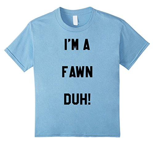 Baby Fawn Halloween Costume (Kids Im a Fawn Duh Shirt Costume, Funny Easy Halloween Shirts 12 Baby Blue)