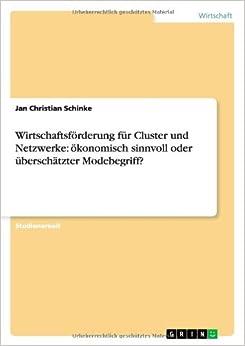 Book Wirtschaftsf Rderung F R Cluster Und Netzwerke: Konomisch Sinnvoll Oder Bersch Tzter Modebegriff?