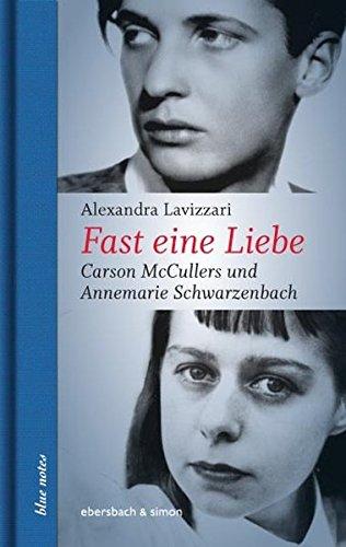 Fast eine Liebe: CarsonMcCullersundAnnemarieSchwarzenbach (blue notes)
