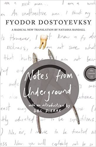 Notes from Underground (Canons) by Fyodor Dostoevsky (2012-11-13)