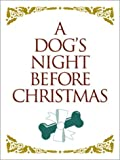 A Dog's Night Before Christmas, Sue Carabine, 158685125X