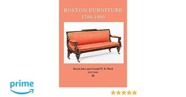 Boston Furniture, 1700 1900 (Publications Of The Colonial Society Of  Massachusetts): Brock Jobe, Gerald W. R. Ward: 9780985254384: Amazon.com:  Books